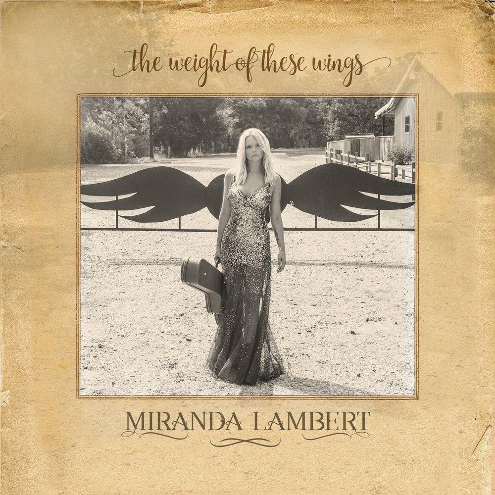 Miranda Lambert - The Weight Of These Wings.jpg