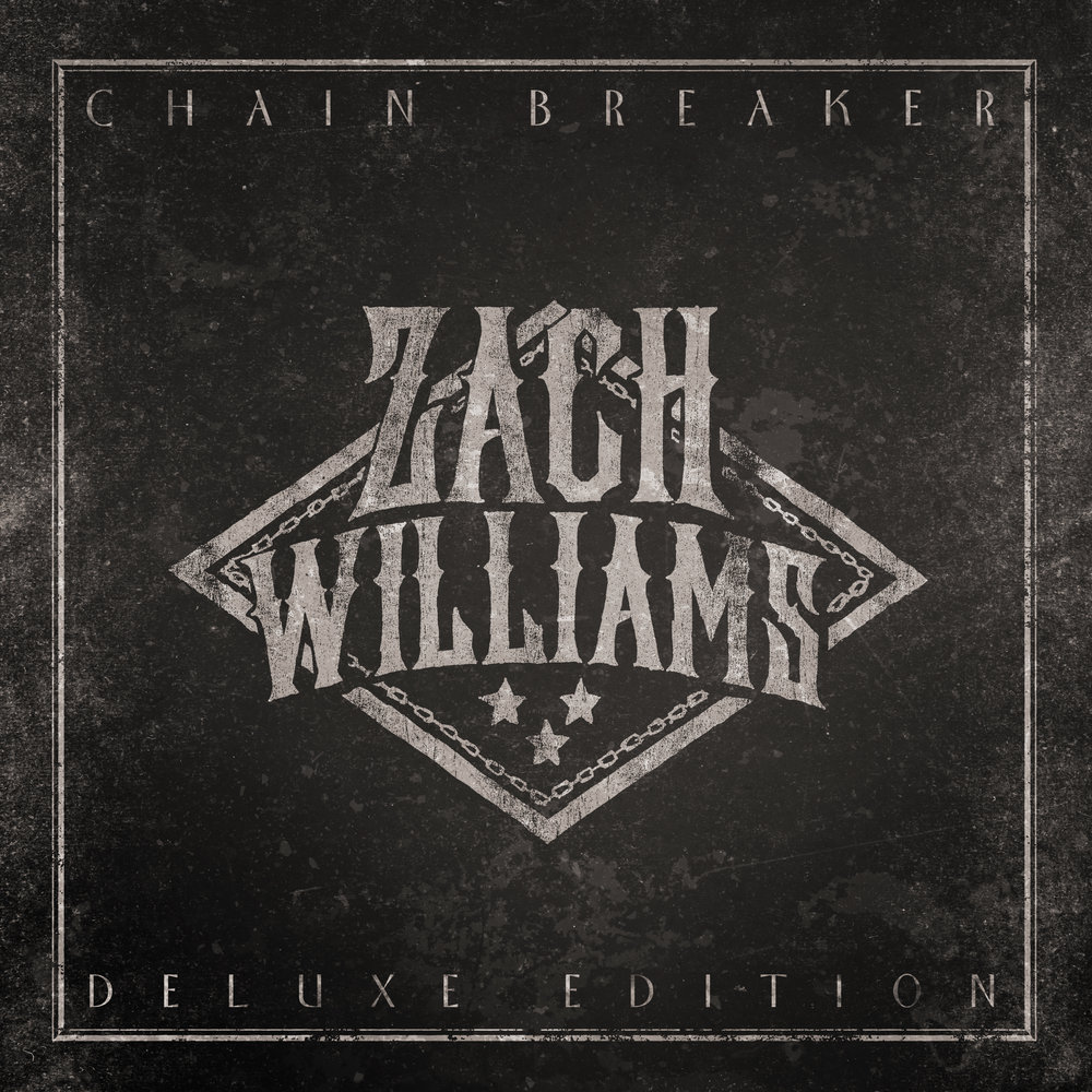 Zach Williams - Chain Breaker (Deluxe Edition).jpg