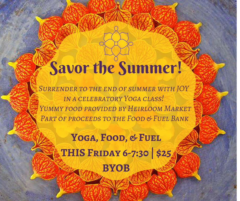 Savor the Summer!Yoga, Food, & Fuel.png