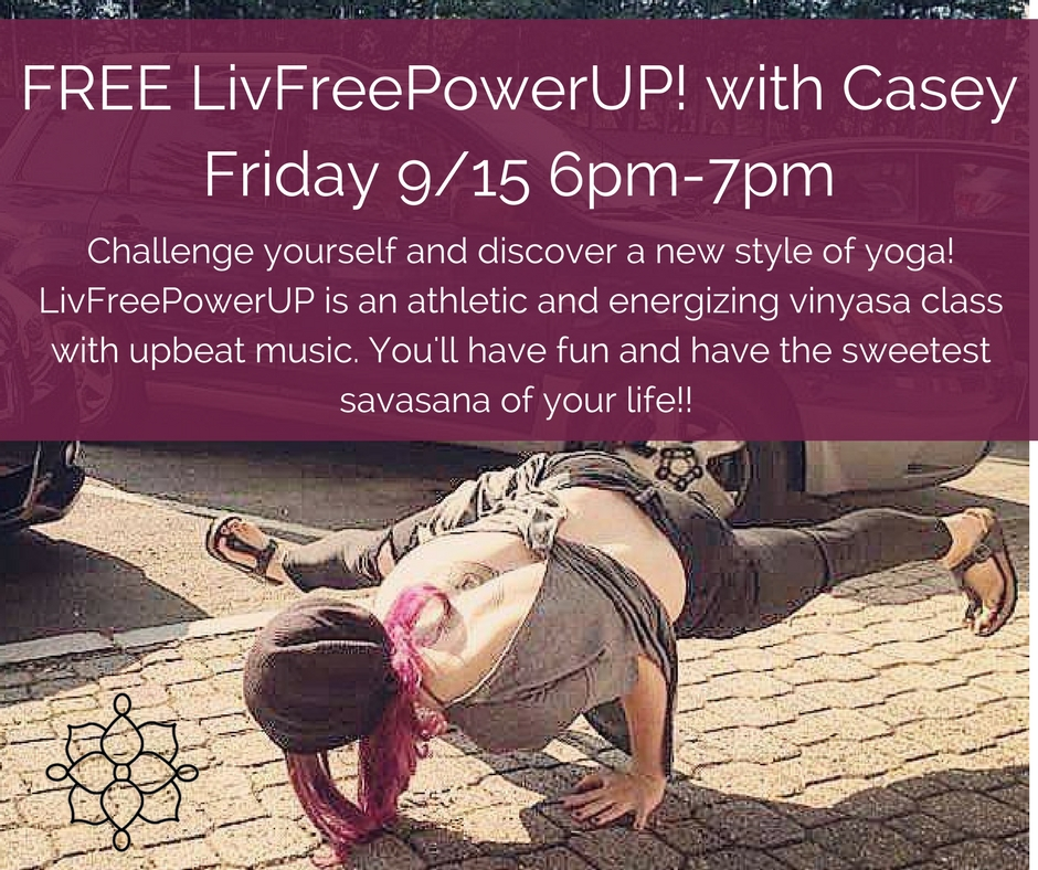 FREE LivFreePowerUP! with Casey Friday 9%2F15 6pm-7pm.jpg