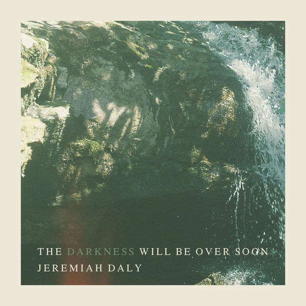 Jeremiah Daly - 'The Darkness Will Be Over Soon' Recording Engineer Sound Emporium Nashville, TN 2015