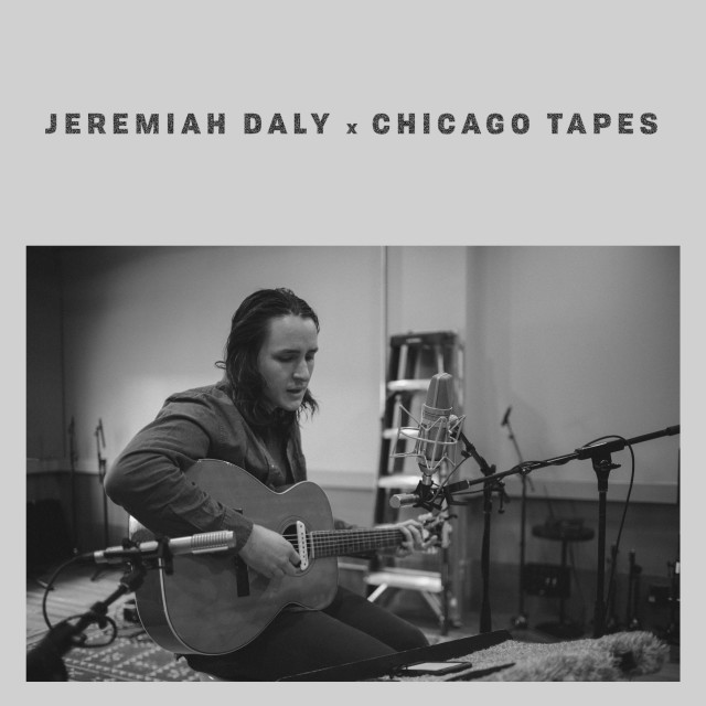 Jeremiah Daly - 'Chicago Tapes'   Recording, Mixing and Mastering Engineer  Audiotree Studios Chicago, IL 2016