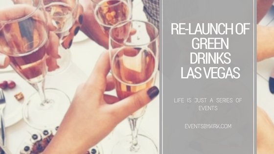 Relaunch of Green Drinks LV
