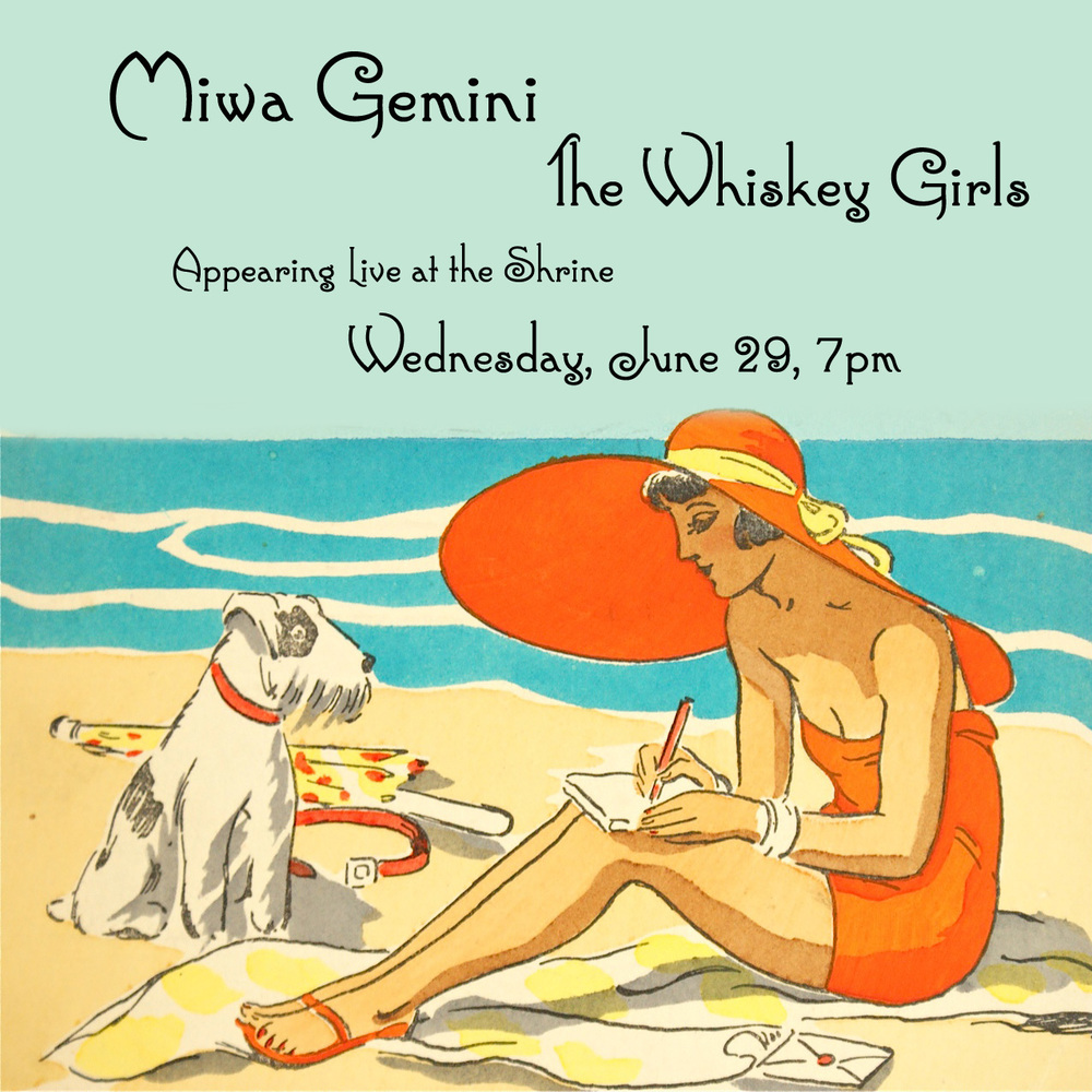 Miwa Gemini at the Shrine, NYC with the Whiskey Girls Wednesday, June 29th at 7pm