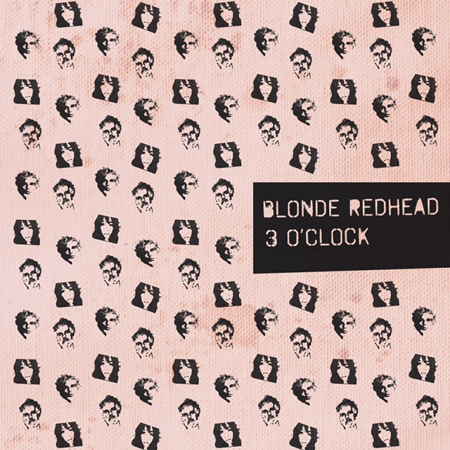 3 O'CLOCK | Blonde Redhead | 2017