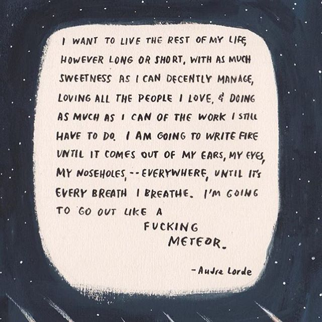 I love this, it speaks to me on so many levels.  There is so much work that needs to be done, but when done in love and sweetness, you can only go out of this world like fucking meteor! ❤️ @gracedchin