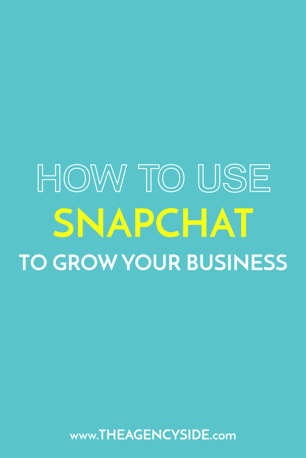 how to use snapchat to grow your business.png