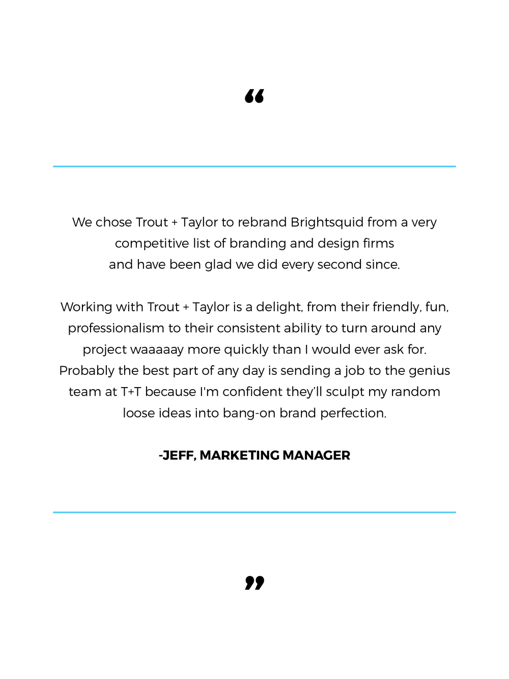 Brightsquid Testimonial | Trout + Taylor www.troutandtaylor.com