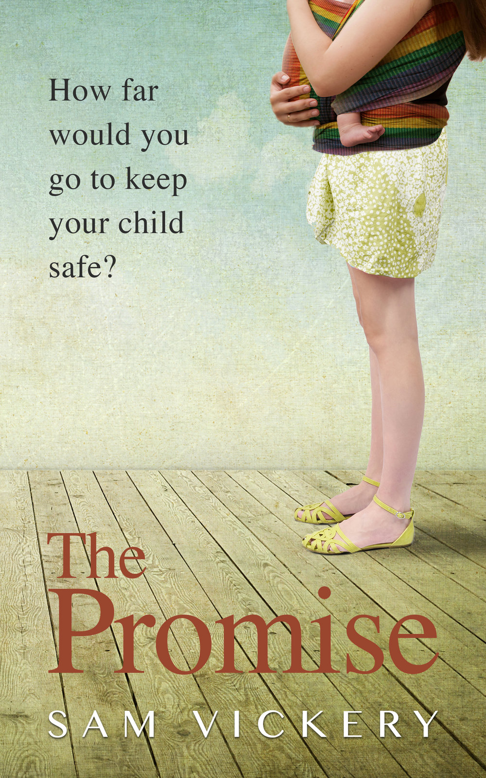 The Promise - Sam Vickery    What would you do if you found a baby alone on the streets? What if you knew you were his only hope? Just how far would you go to keep him safe?.