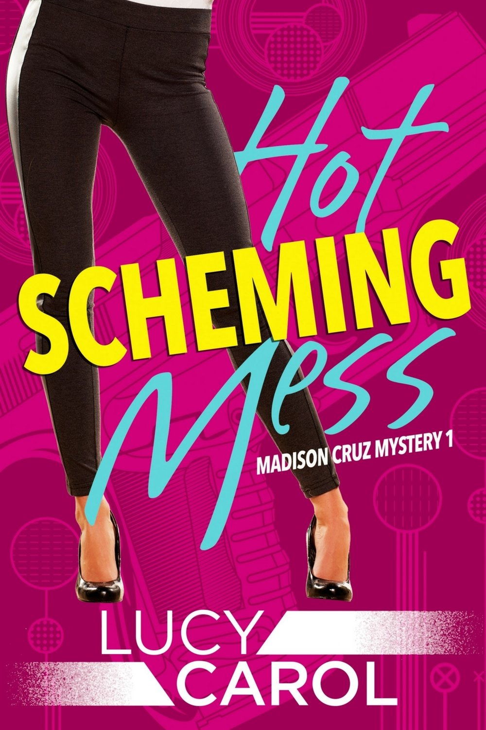 Hot Scheming Mess - Lucy Carol    Secrets, spies, and sexy guys complicate things for Madison Cruz as she tries to help her tough FBI mother without her mother finding out. Current finalist for the Mystery & Mayhem Best Novel Award 2016.