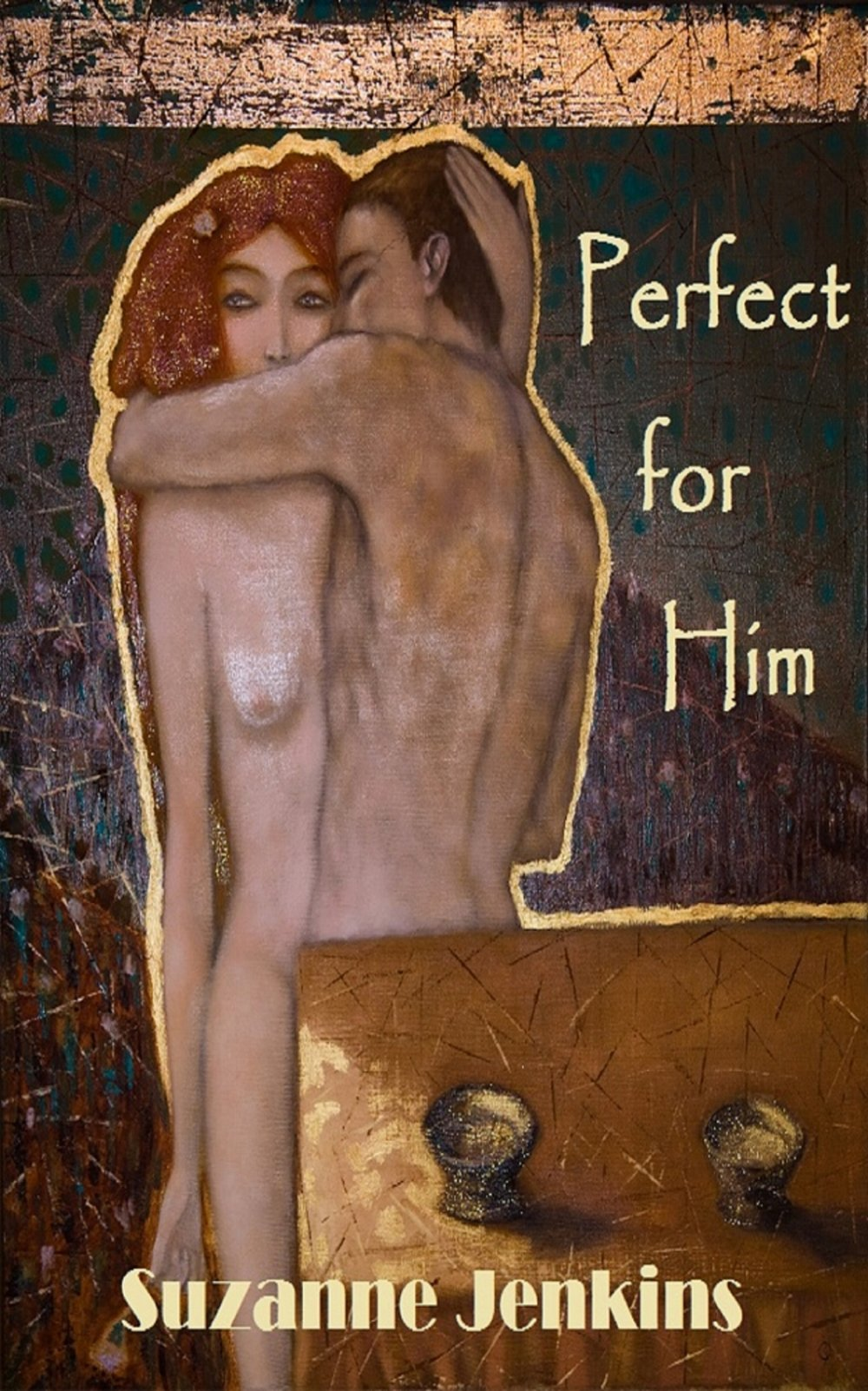 Perfect for Him - Suzanne Jenkins    A young wife and mother learns she hasn't got long to live, discovering a unique way of making sure her family will be okay after she's gone.
