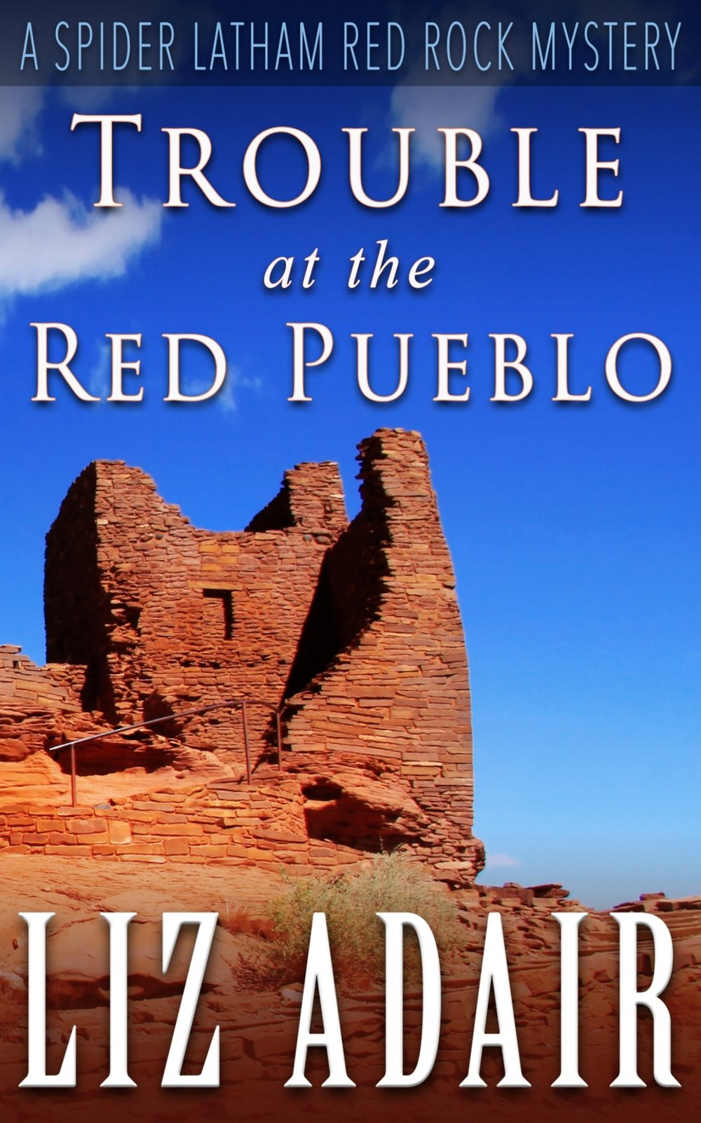 Trouble at the Red Pueblo - Liz Adair    Can Spider and Laurie Latham save the Red Pueblo Museum from the malevolent, faceless force trying to destroy it?