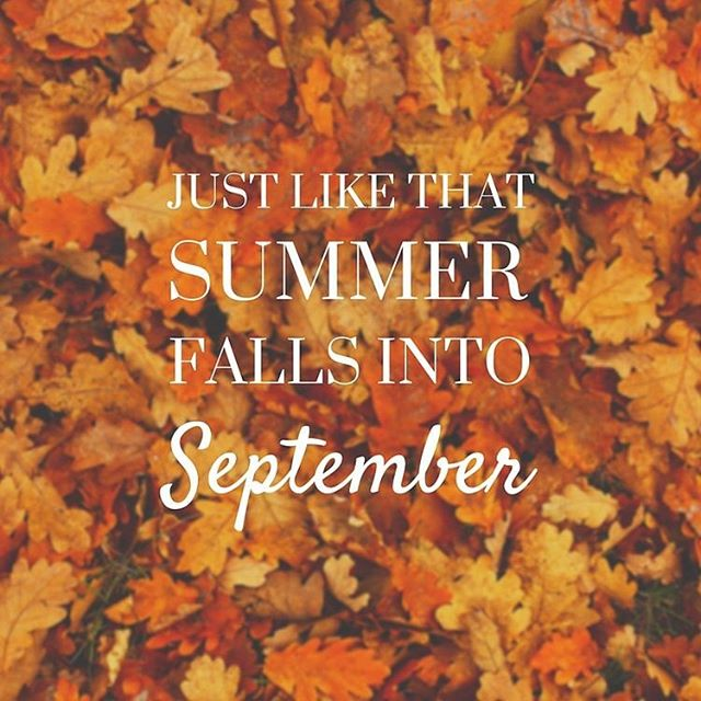 "Welcome September! ""You are the doorway to the season that awakens my soul"" #september #bts #autumniscoming"