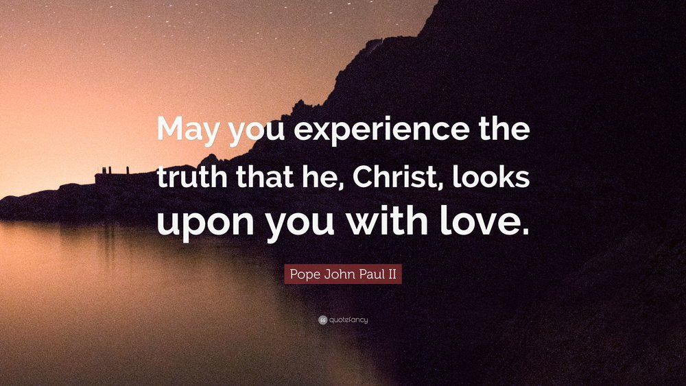 3746002-Pope-John-Paul-II-Quote-May-you-experience-the-truth-that-he.jpg