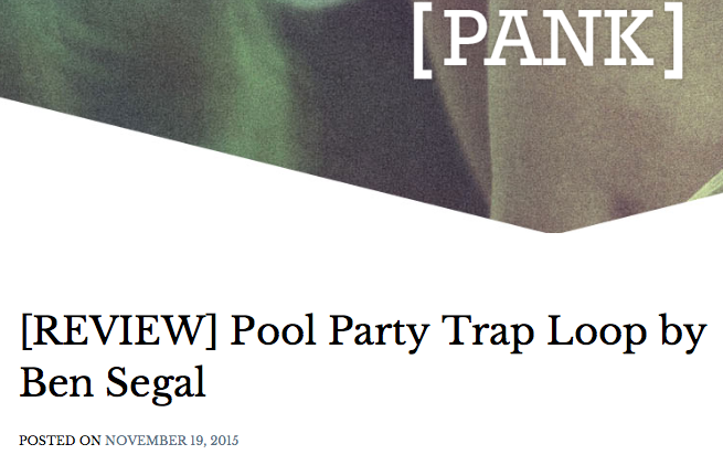 PANK Magazine review of Pool Party Trap Loop