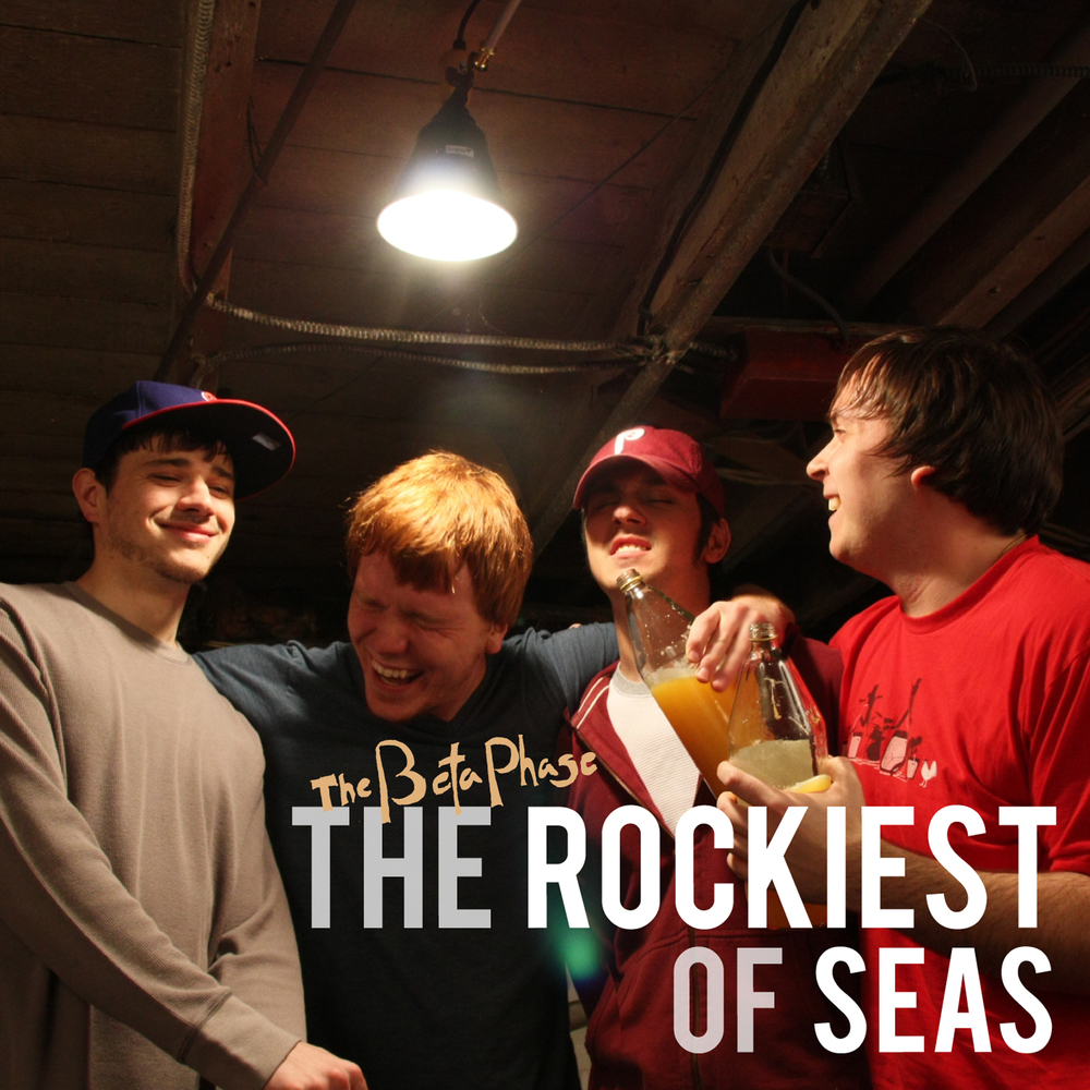 The Beta Phase - The Rockiest of Seas