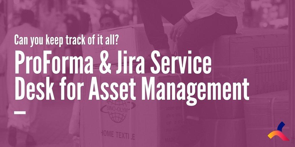asset_management_ProForma_Jira_Service_Desk.jpg