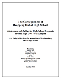"Sum, Andrew, Ishwar Khatiwada, Joseph McLaughlin, and Shelia Palma, ""The Consequences of Dropping Out of High School,"" Technical Report, Center for Labor Market Studies, Northeastern University, 2009."