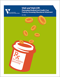 "Alliance for Excellent Education, ""Well and Well-Off: Decreasing Medicaid and Health-Care Costs by Increasing Educational Attainment"" (Washington, DC: Author, July 2013), http://all4ed.org/wp-content/uploads/2013/08/WellWellOff.pdf (accessed March 15, 2016)."
