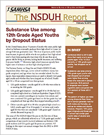 Substance Abuse and Mental Health Services Administration, Center for Behavioral Health Statistics and Quality. (February 12, 2013). The NSDUH Report: Substance Use among 12th Grade Aged Youths by Dropout Status. Rockville, MD.