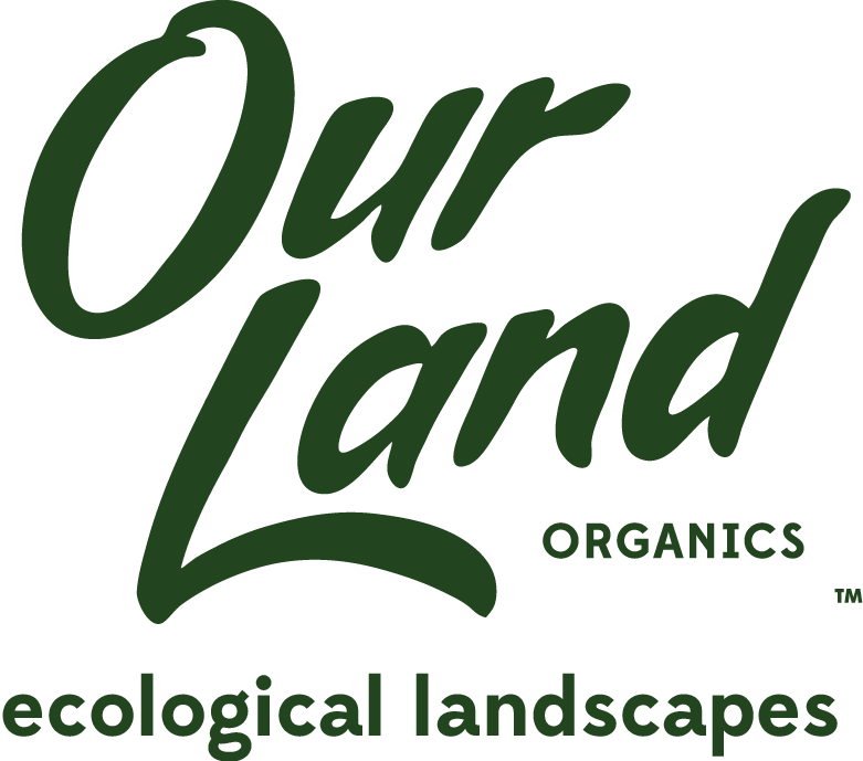 Our Land Organics, LLC | Organic Landscaping & Ecological Landscape Design