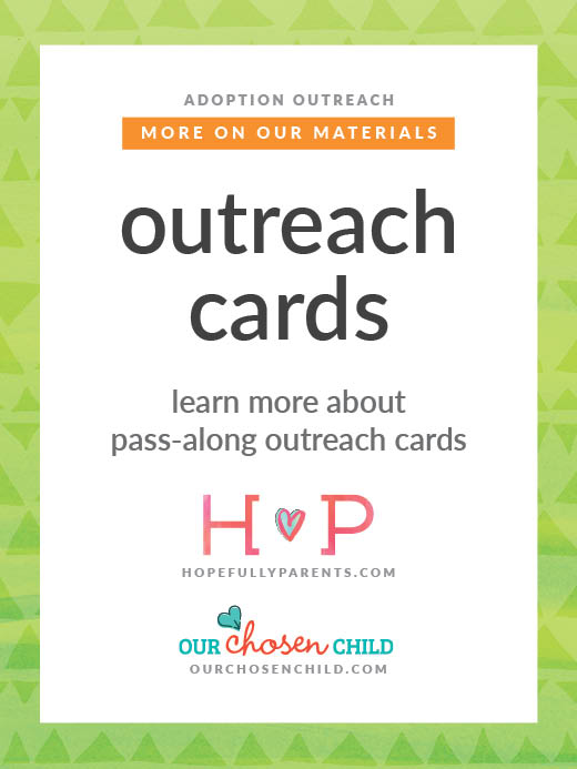 more on our materials outreach cards adoption hopefully parents