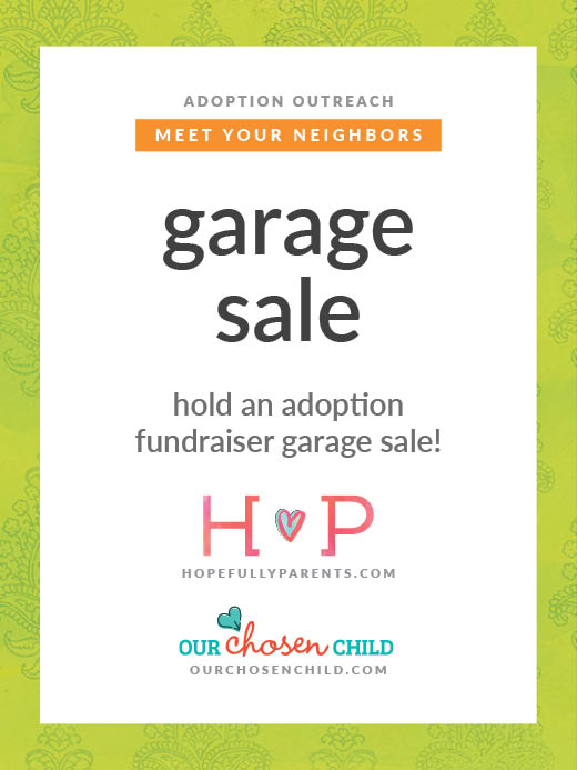 fundraiser garage sale hopefully parents bright ideas adoption outreach