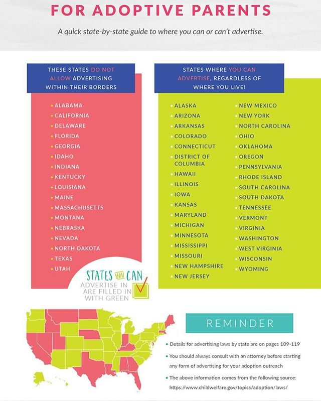 "Some info about advertising laws for adoptive parents!! It's critical to know state laws as they pertain to adoption outreach and advertising. Here's a quick cheat sheet that shares the advertising laws by state. If you're in a state that allows advertising you'll want to exclude ""no"" states when placing ads on Facebook or other social media. Of course we cover this in detail in our book ""The Essential Guide to Adoption Outreach."" Get your copy here! https://tiny.cc/TheEssentialGuide • • • #hopefullyparents #adopted #adoptionrocks #adoptionislove #adoptionoutreach #theessentialguidetoadoptionoutreach #adoption #adoptiveparents #adoptionhelp"