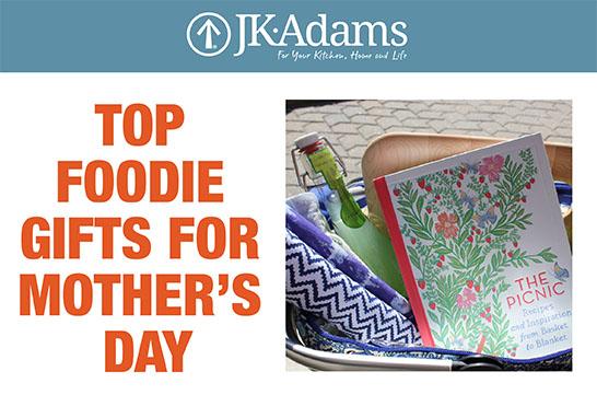 J.K. Adams Mother's Day Food Blogging