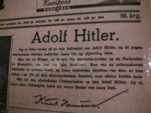 """Hamsun'un Hitlere yazdığı ilandan: """"... o bir savaşçıydı, insanlık için savaşan bir savaşçıydı. Tüm memleketlerin hakları olduğunu söyleyen bir ilahiyi söylerdi..."""""""