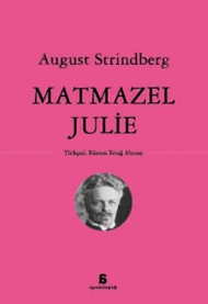 August Strindberg - Matmazel Julie
