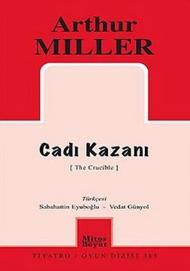 Arthur Miller - Cadı Kazanı