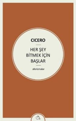 Cicero - Her Şey Bitmek İçin Başlar