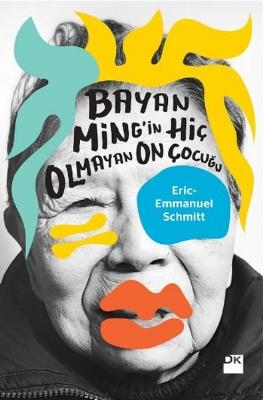 Eric Emmanuel-Schmitt - Bayan Ming'in Hiç Olmayan On Çocuğu