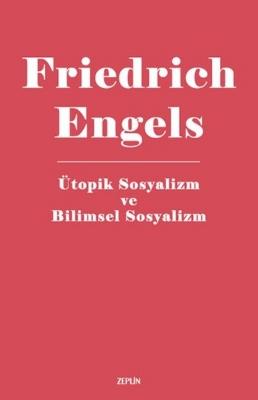 Engels – Ütopik Sosyalizmden Bilimsel Sosyalizme
