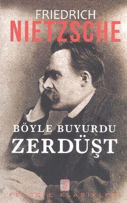 Friedrich Nietzsche –Böyle Buyurdu Zerdüşt