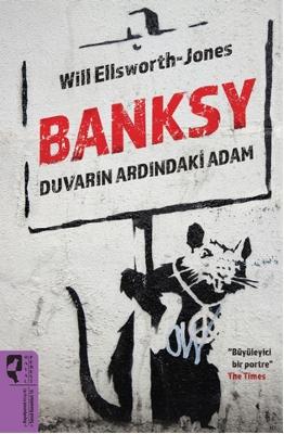 8-Will Ellsworth-Jones - Banksy Duvarın Ardındaki Adam