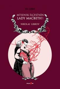 Filmin dayandığı kitap -Nikolai Leskov: Mtensk İlçesinin Lady Macbeth'i