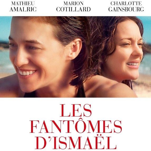 İsmail'in Hayaletleri - Les fantômes d'Ismaël -Ismael's Ghosts