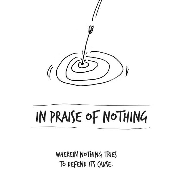 Hiçliğe Övgü - In Praise of Nothing