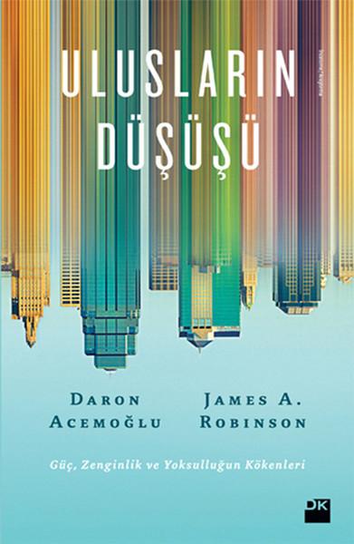 Ulusların Düşüşü - Daron Acemoğlu/James Robinson