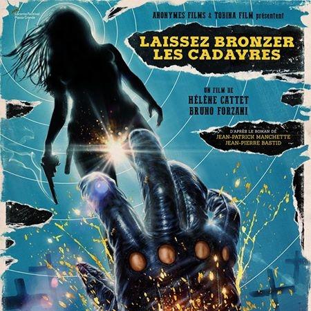 Bırakın Bronzlaşsın Cesetler - Laissez Bronzer Les Cadavres – Let The Corpses Tan