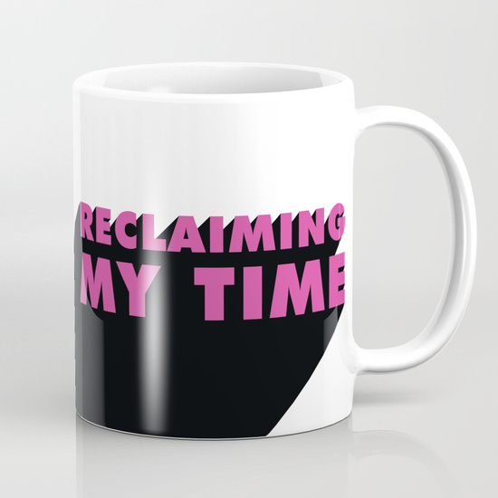 reclaiming-my-time795924-mugs.jpg