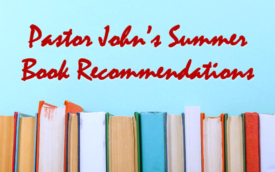 Pastor John's Summer Reading List
