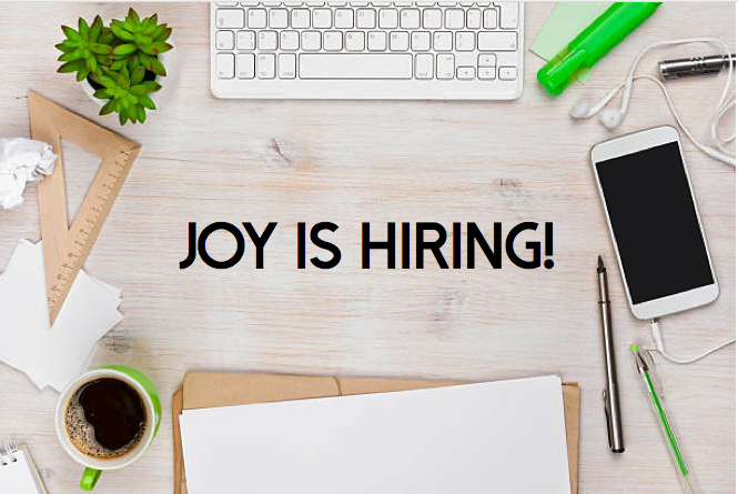 JOY IS HIRING!