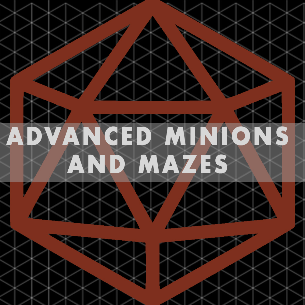 ADVANCED MINIONS & MAZES