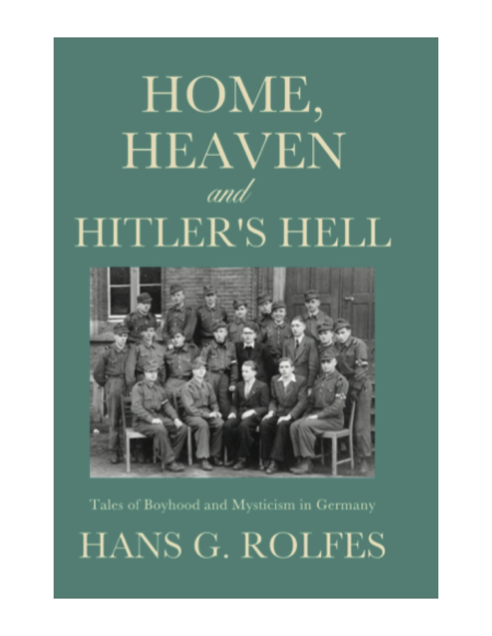 Rolfes Home, Heaven and Hitler's Hell cover.jpg