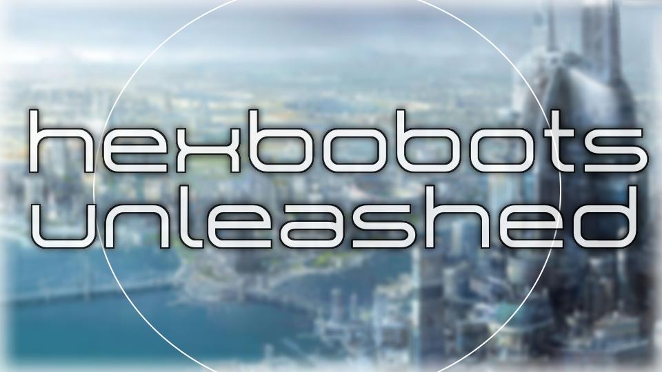 hexobotsunleashed