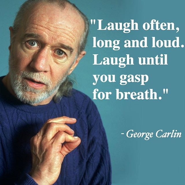 Great advice from #georgecarlin ! #laughterheals