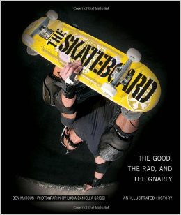 The Skateboard: The Good, the Bad, and the Gnarly